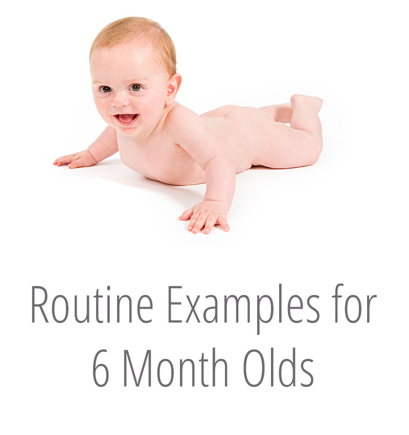 6 Month Old Routine Example